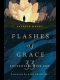 Flashes of Grace: 33 Encounters with God