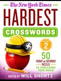 The New York Times Hardest Crosswords Volume 2: 50 Friday and Saturday Puzzles to Challenge Your Brain