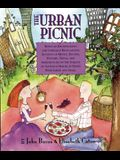 The Urban Picnic: Being an Idiosyncratic and Lyrically Recollected Account of Menus, Recipes, History, Trivia, and Admonitions on the Su