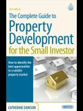 The Complete Guide to Property Development for the Small Investor. Catherine Dawson