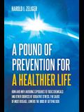 A Pound of Prevention for a Healthier Life: How and Why Avoiding Exposures to Toxic Chemicals and Other Sources of Oxidative Stress, the Cause of Most