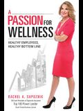 A Passion for Wellness: Healthy Employees, Healthy Bottom Line
