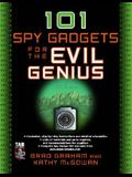 101 Spy Gadgets for the Evil Genius