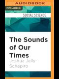 The Sounds of Our Times