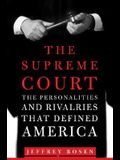 The Supreme Court: The Personalities and Rivalries That Defined America
