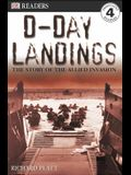 DK Readers L4: D-Day Landings: The Story of the Allied Invasion: The Story of the Allied Invasion