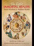 The Eight Immortal Healers: Taoist Wisdom for Radiant Health