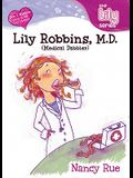 Lily Robbins, M.D.: (Medical Dabbler)