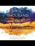 Ten Thousand Skies Above You: A Firebird Novel
