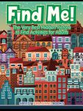 Find Me! The Very Best Hidden Picture to Find Activities for Adults
