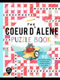 The Coeur d'Alene Puzzle Book: 90 Word Searches, Jumbles, Crossword Puzzles, and More All about Coeur d'Alene, Idaho!
