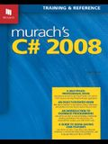 Murach's C# 2008: Training & Reference