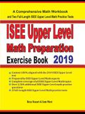 ISEE Upper Level Math Preparation Exercise Book: A Comprehensive Math Workbook and Two Full-Length ISEE Upper Level Math Practice Tests