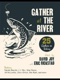 Gather at the River: Twenty-Five Authors on Fishing