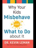 Why Your Kids Misbehave--And What to Do about It