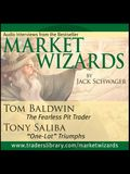 Market Wizards, Disc 11: Interviews with Tom Baldwin: The Fearless Pit Trader & Tony Saliba: one-Lot Triumphs