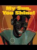 My Sun, You Shine!