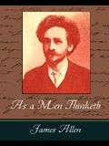 As a Men Thinketh - James Allen