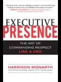 Executive Presence:  The Art of Commanding Respect Like a CEO (Business Books)