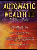 Automatic Wealth III: The Attractor Factor - Including: The Power of Your Subconscious Mind, How to Attract Money by Joseph Murphy, the Law