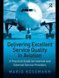Delivering Excellent Service Quality in Aviation: A Practical Guide for Internal and External Service Providers