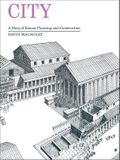 City: A Story of Roman Planning and Construction: A Story of Roman Planning Andconstruction