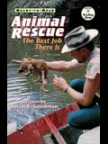Animal Rescue: The Best Job There Is (Ready-To-Read Level 3)