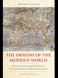 The Origins of the Modern World: A Global and Environmental Narrative from the Fifteenth to the Twenty-First Century, Fourth Edition