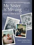 My Sister Is Missing: Bringing a Killer to Justice