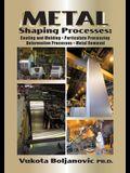 Metal Shaping Processes