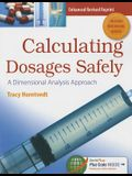 Calculating Dosages Safely with Access Code: A Dimensional Analysis Approach