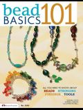 Bead Basics 101: Projects: All You Need to Know about Beads, Stringing, Findings, Tools