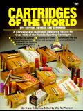 Cartridges of the World: A Complete and Illustrated Reference Source for over 1500 of the World's Sporting Cartridges (8th Edition)