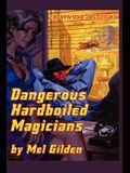 Dangerous Hardboiled Magicians: A Fantasy Mystery: Cronyn & Justice, Book One