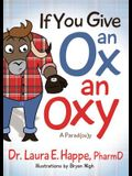 If You Give an Ox an Oxy: A Parod(ox)Y