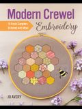 Modern Crewel Embroidery: 15 Fresh Samplers Stitched with Wool