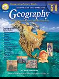 Discovering the World of Geography, Grades 5 - 6: Includes Selected National Geography Standards