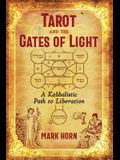 Tarot and the Gates of Light: A Kabbalistic Path to Liberation