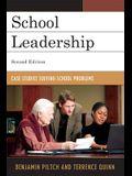 School Leadership: Case Studies Solving School Problems, Second Edition