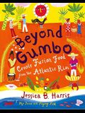 Beyond Gumbo : Creole Fusion Food from the Atlantic Rim