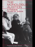 The Monologue Audition: A Practical Guide for Actors