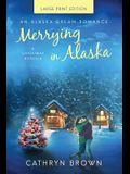 Merrying in Alaska: Large Print