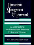 Humanistic Management by Teamwork: An Organizational and Administrative Alternative for Academic Libraries