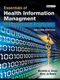Essentials of Health Information Management: Principles and Practices [With CDROM]