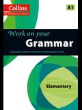 Work on Your Grammar: A Practice Book for Learners at Elementary Level