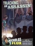 Tracking an Assassin!: Nickolas Flux and the Assassination of Abraham Lincoln