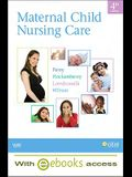 Maternal Child Nursing Care - Text and E-Book Package, 4e