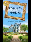 Out of the Picture: A Shepherd Sisters Mystery from Hallmark Publishing
