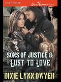 Sons of Justice 8: Lust to Love (Siren Publishing Lovextreme Forever)