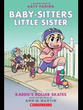 Karen's Roller Skates (Baby-Sitters Little Sister Graphic Novel #2): Graphix Book (Adapted Edition), 2